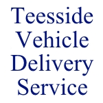 Teesside Vehicle Delivery Service