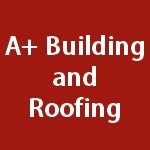 A+ Building & Roofing - landscaping